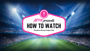 how to watch champions league final