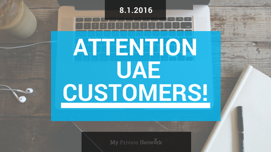 Attention UAE VPN users