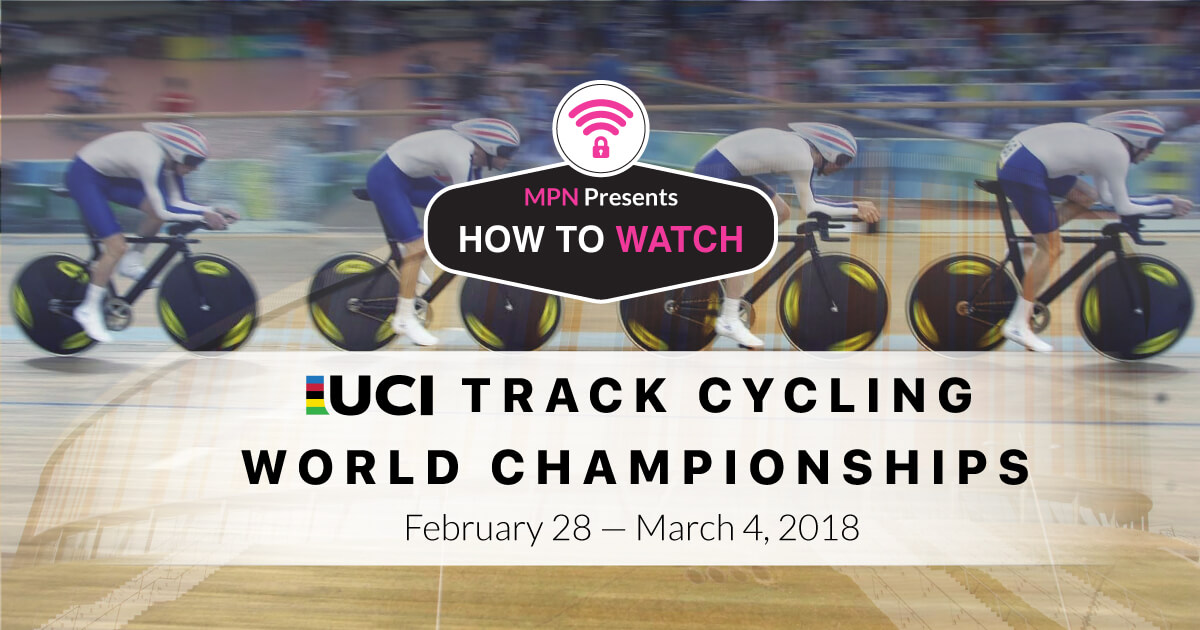 MPN Presents UCI Track Cycling World Championships