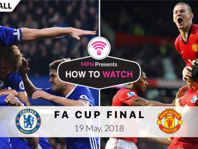 How To Watch 2018 FA Cup Final Live Online