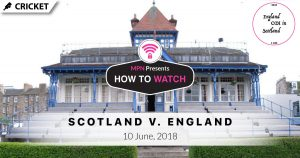 MPN Presents England in Scotland Cricket