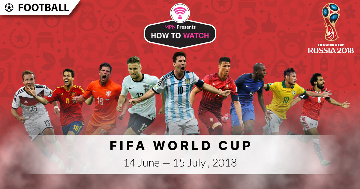 How to Watch Fifa World Cup 2018 Live Online Free Streaming on Kodi Without Cable