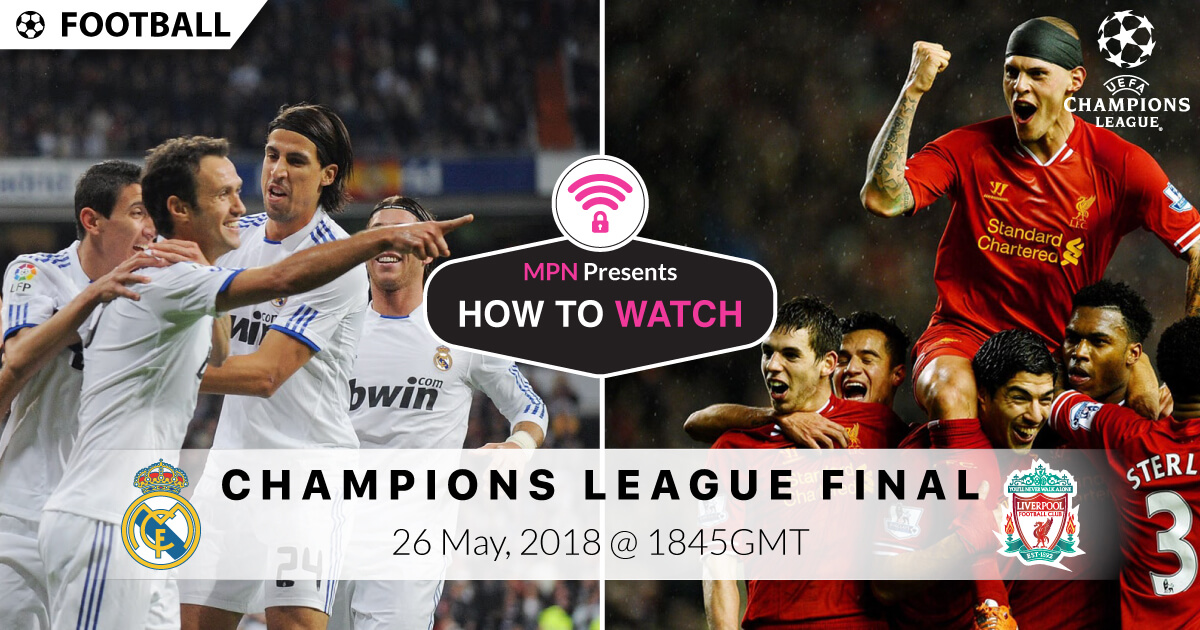 2018 UEFA Champions League Final | How To Watch Live Online